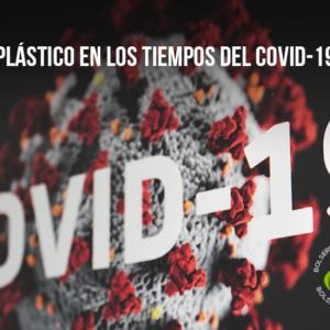 Plástico en los tiempos del COVID-19