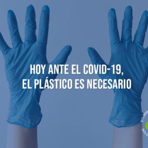 Hoy ante el COVID-19, el plástico es necesario
